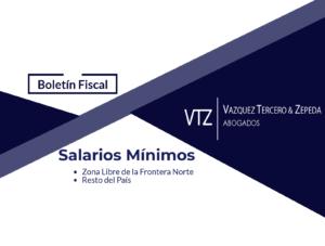Jorge Montes, Boletín Fiscal VTZ, Salarios Mínimos en la Zona Libre de la Frontera Norte, y Resto del País AMLO, Alcalde, Secretaría de Trabajo