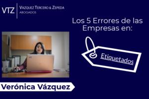 Verónica Vázquez, los errores más comunes en el Etiquetado de Productos para evitar sanciones y multas