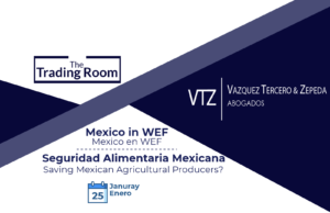 Trading Room, Mexico in WEF, Seguridad Alimentaria Mexicana, Ministry of Economy
