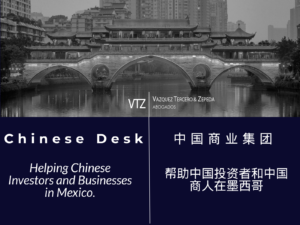 Chinese Desk, VTZ, China, Mexico, Investment