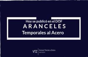 Decreto Aranceles Temporales para el Acero, Mejores Abogados, Comercio Exterior, IGI,