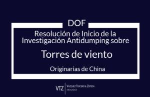 Resolución Inicio Antidumping, Torres de Viento de China,, Abogados Comercio Exterior