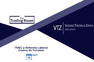 TMEC y Reforma Laboral, Ratificación, Tomates, Acuerdo de Suspensión, Antidumping