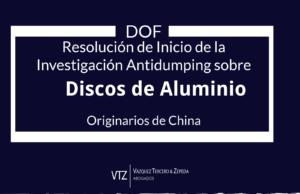 Investigación Antidumping Discos de Aluminio de China, Secretaría de Economía, Comercio Internacional