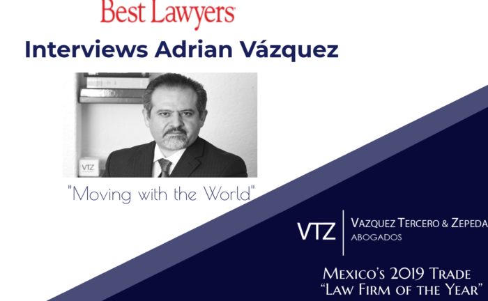 Best Lawyers, 2019 Law Firm of the Year, Mexico, Adrian Vázquez, Trade Law Firm in Mexico