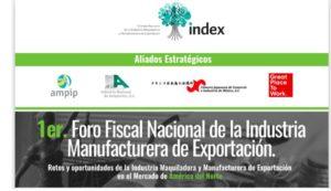 Index, Foro Fiscal, IMMEX, Jorge Montes, Foro Fiscal Nacional de la Industria Manufacturera de Exportación, Industria Maquiladora, Exportación