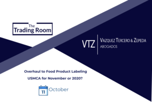 Food and Beverage Labeling in mexico, reform, USMCA, Tumka, labor reform in Mexico, enforcement
