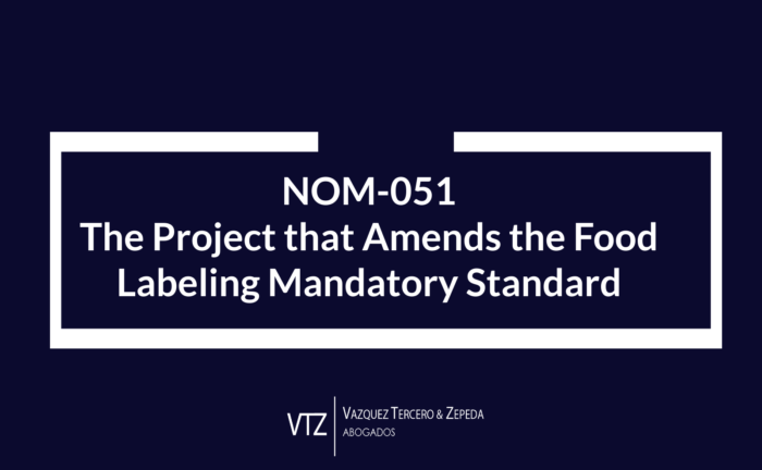 Trade Alert in Mexico, Food Labeling in Mexico, Changes to Mexican Standard, NOM 051