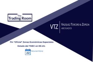 El fin oficial de las Zonas Económicas Especiales, El Estado actual del TMEC en EEUU, abogados especialistas en comercio exterior