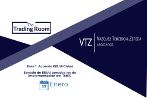 Acuerdo EEEUU China Fase 1 efectos para México, Comercio Internacional, Trading Room, Senado de EEUU aprueba TMEC