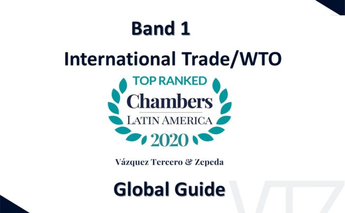 Chambers and Partners, 2020, Best Lawyers in Mexico, Lawyers Ranking, USMCA, Trade Law, Customs Law, WTO, Maquiladora Experts, IMMEX, Eduardo Zepeda, Adrian Vázquez, VTZ, Vázquez Tercero y Zepeda