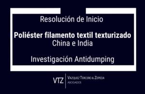 Resolució de inicio de la investigación antidumping sobre las importaciones de Poliéster filamento textil texturizado originario de China e India