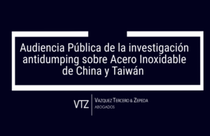 Audiencia Pública, Investigación Antidumping, Acero Inoxidable, Taiwan, Taipei, China, Abogados, Comercio Internacional,
