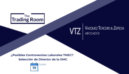 Trading Room, OMC, Controversias Laborales, TMEC