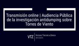 Investigación Antidumping, Torres de Viento, Audiencia Pública, China, Mexico