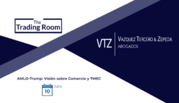 AMLO, Trump, TMEC, Comercio, Laboral, Vazquez Tercero Zepeda, Adrian Vazquez