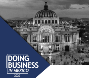 Invest in Mexico, Doing Business in Mexico 2020, Mexican Law Firm, Guide, Foreign Investment Guide, Doing Business Ranking