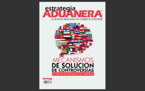 Estrategia Aduanera, Mecanismos de Solución de Controversias, Reglas de origen, TMEC, Emilio Arteaga, Adrián Vázquez