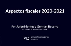 los cambios fiscales en 2020-2021, consecuencias fiscales de la reforma en materia de subcontratación laboral, beneficios fiscales en la frontera norte y sur