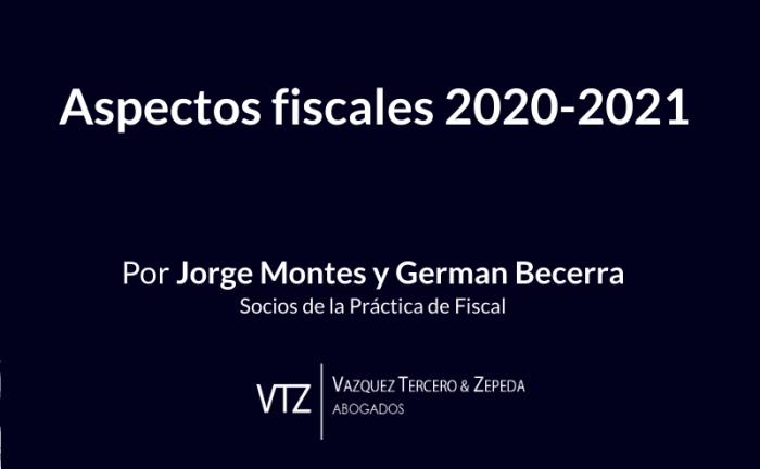 tendencias fiscales, los cambios fiscales en 2020-2021, consecuencias fiscales de la reforma en materia de subcontratación laboral, beneficios fiscales en la frontera norte y sur
