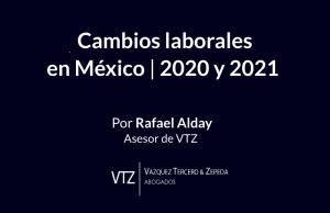 Cambios Laboral, Reforma Ley Federal de Trabajo, Rafael Alday, TMEC, Contratos Colectivos, Sindicatos, Teletrabajo, Mecanismo de Respuesta Rápida,
