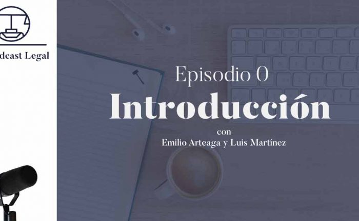 Podcast Legal, Precedentes y Negocios, Emilio Arteaga, VTZ abogados, Comercio Exterior, TLCAN, TMEC, TIPAT