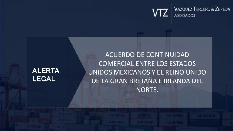 Acuerdo de Continuidad Comercial entre Mexico y el Reino Unido de la Gran Bretaña e Irlanda del Norte, TLUCEM, Comercio Internacional, Tratados, SAT, Aranceles, IGI, Preferencias Arancelarias
