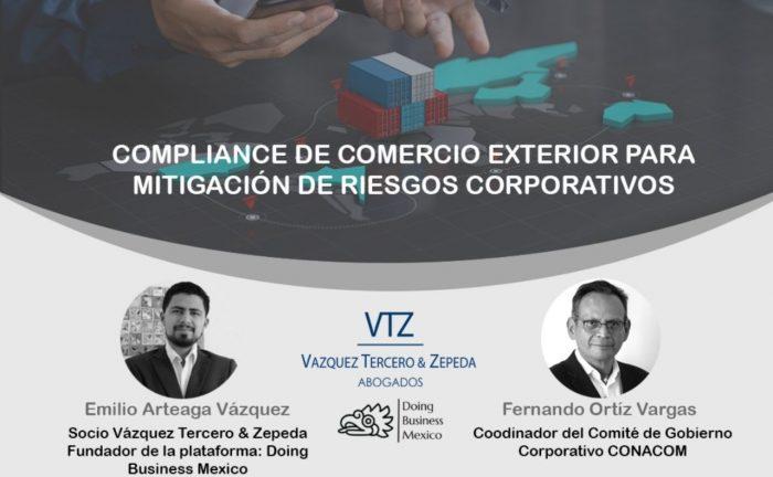 Compliance de comercio exterior, webinar CONACOM, VTZ, Emilio Arteaga Vázquez, Adunanero, Supply Chain, Due Diligence, Certificados de origen, NOMs, Regulatorio, Padrón de importadores, Aranceles