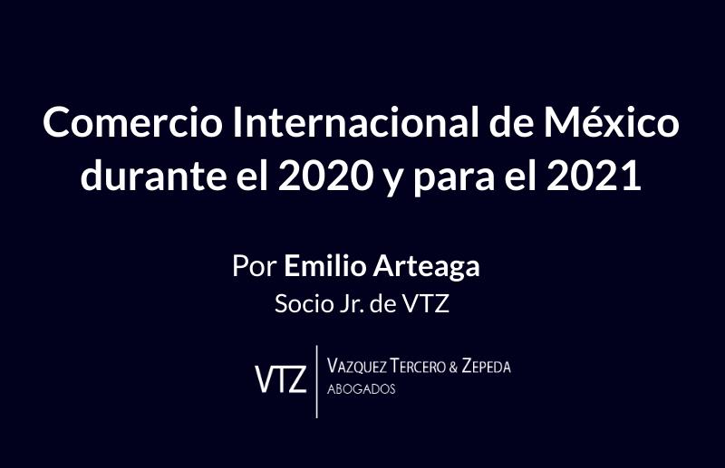 Comercio Internacional de México durante el 2020 y para el 2021