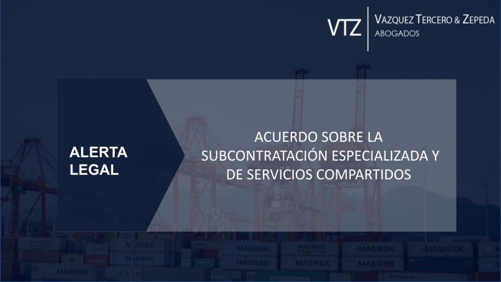 Subcontratación Especializada y de Servicios compartidos | Alerta Legal sobre los Acuerdos de la Reforma