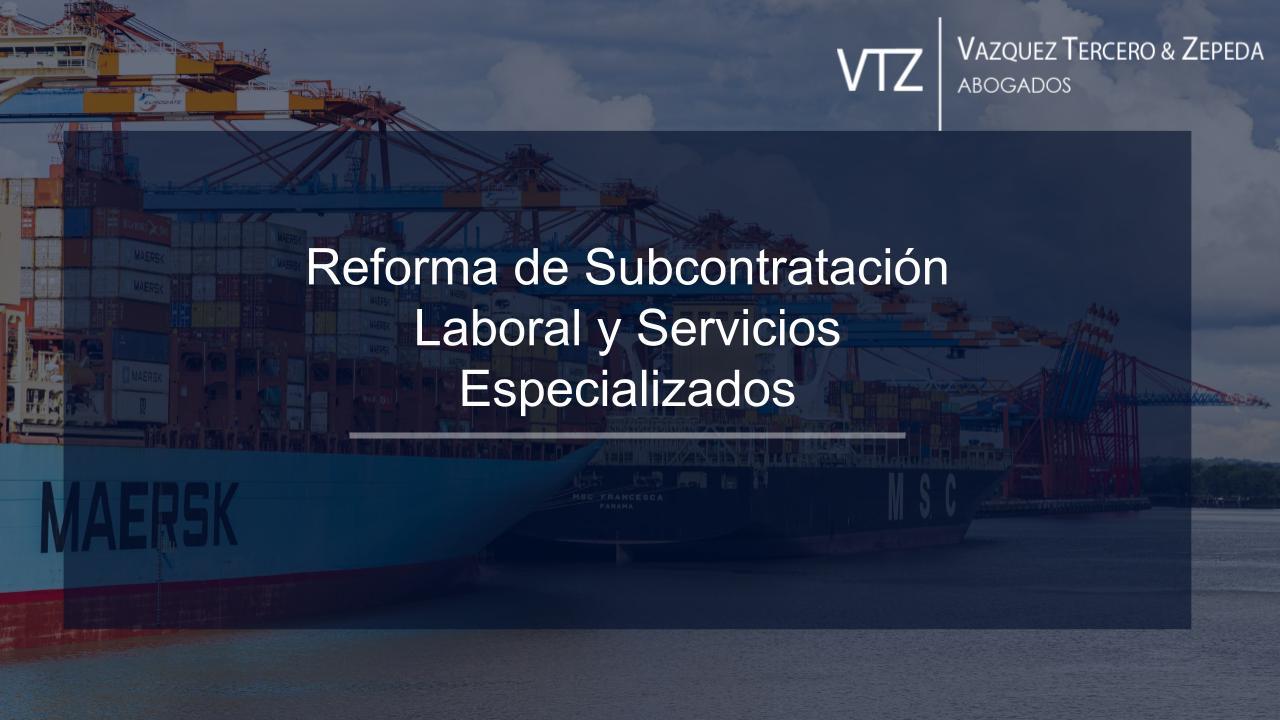 Reforma de subcontratación laboral y servicios especializdos, laboral, fiscal, código fiscal de la federación, abogados, outsourcing, PTU, reforma laboral