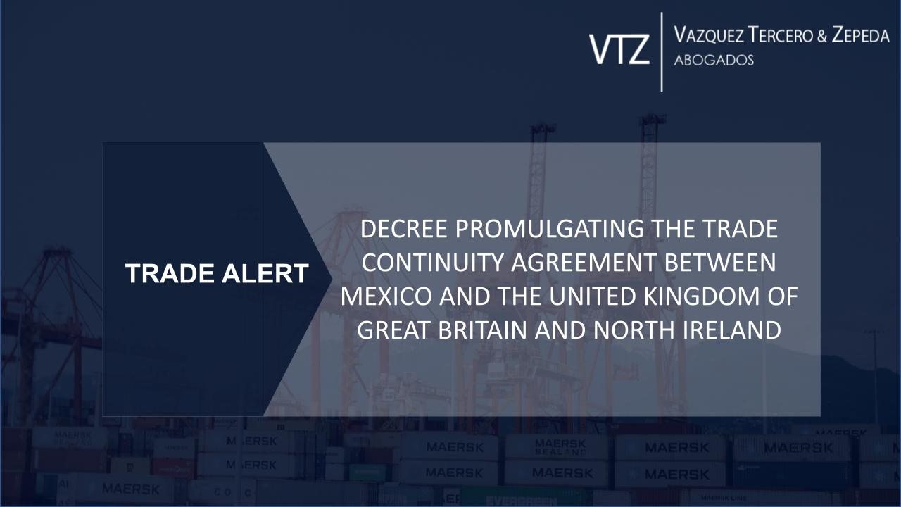 THE TRADE CONTINUITY AGREEMENT BETWEEN MEXICO AND THE UNITED KINGDOM   LEGAL ALERT