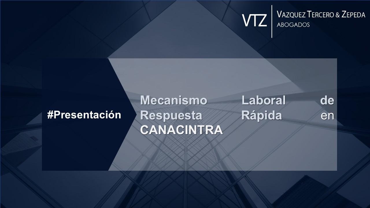 Mecanismo Laboral de Respuesta Rapida | Presentación en CANACINTRA