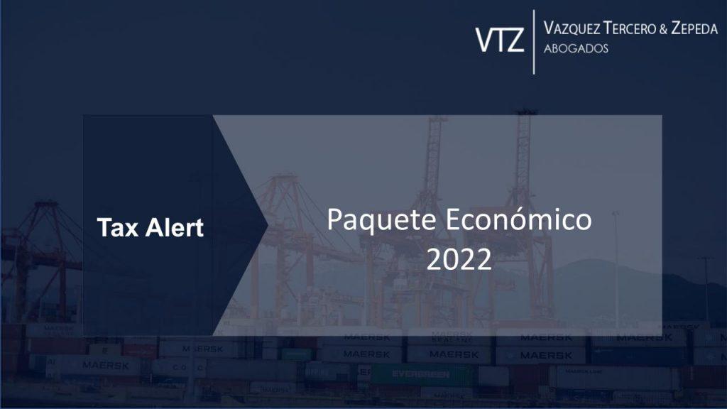 Paquete economico 2022, Alerta Fiscal, reforma fiscal, ISR, IVA, presupuesto de egresos, presupuesto de ingresos, regimen de simplificación